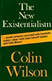 The New Existentialism (0704504154) by Wilson, Colin