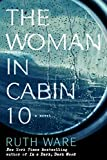 The Woman in Cabin 10	 by  Ruth Ware in stock, buy online here