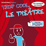 img - for Trop cool le th  tre book / textbook / text book