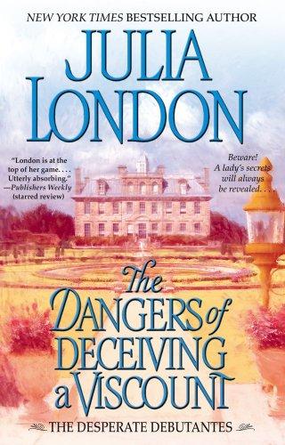 The Dangers of Deceiving a Viscount (Desperate Debutantes) PDF