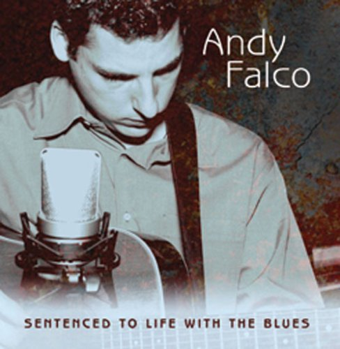 Sentenced to Life With the Blues by Andy Falco (2008-02-24)