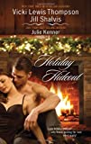 Holiday Hideout: The Thanksgiving Fix\The Christmas Set-Up\The New Years Deal (Harlequin Anthologies)