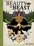 Beauty and The Beast: Act One (Megan Kearneys Beauty and The Beast) (Volume 1)