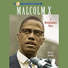 Sterling Biographies: Malcolm X: A Revolutionary Voice (       UNABRIDGED) by Beatrice Gormley Narrated by Jay Snyder