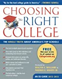 img - for Choosing the Right College 2012-13: The Whole Truth about America's Top Schools [Paperback] [2011] (Author) John Zmirak, Walter E. Williams, Thomas E. Woods Jr. book / textbook / text book
