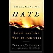 Preachers of Hate: Islam and the War on America Audiobook by Kenneth Timmerman Narrated by Robertson Dean