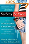 So Sexy So Soon: The New Sexualized C...