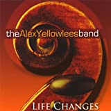 Alex Yellowlees Life Changes