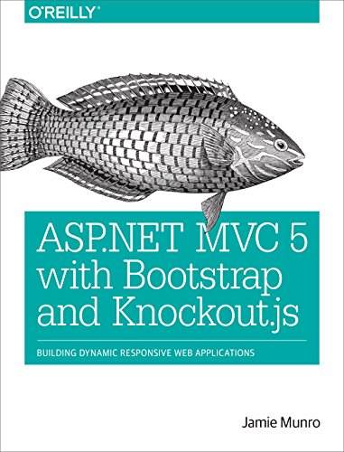 Download ASP.NET MVC 5 with Bootstrap and Knockout.js: Building Dynamic, Responsive Web Applications