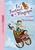 Le Fauteuil Magique 01 - L'Île aux Surprises (Ma Première Bibliothèque Rose)