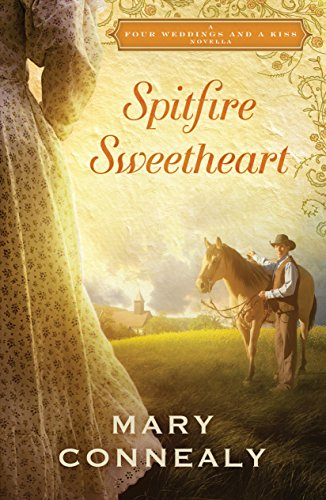 Mary Connealy - Spitfire Sweetheart: A Four Weddings and A Kiss Novella