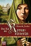 Der Eid der Kreuzritterin: Historisch...