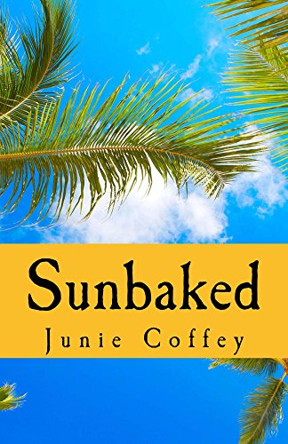 Sunbaked (Pineapple Cay Stories Book 1)