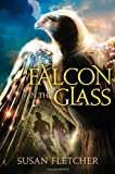 Falcon in the Glass (1442429909) by Fletcher, Susan