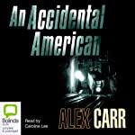 An Accidental American | Alex Carr