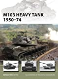 img - for M103 Heavy Tank 1950-74 (New Vanguard) book / textbook / text book