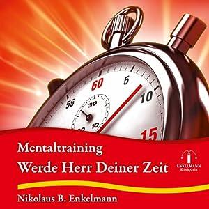 Werde Herr Deiner Zeit Hörbuch
