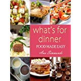 What's For Dinner: Food Made Easyby Ana Simmonds