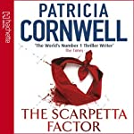 The Scarpetta Factor: Kay Scarpetta, Book 17 (       ABRIDGED) by Patricia Cornwell Narrated by Kate Burton