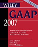 img - for Wiley GAAP 2007: Interpretation and Application of Generally Accepted Accounting Principles (Wiley GAAP: Interpretation & Application of Generally Accepted Accounting Principles) book / textbook / text book
