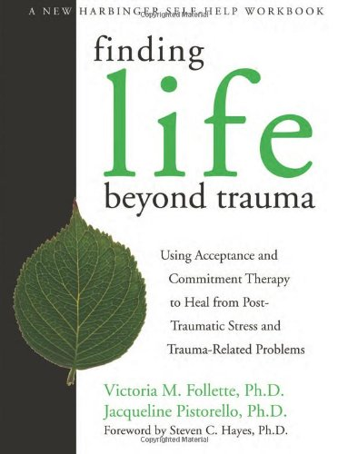 Finding Life Beyond Trauma: Using Acceptance and...