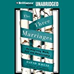 The Three Marriages: Reimagining Work, Self and Relationship | David Whyte