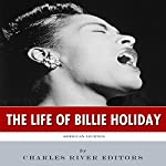 American Legends: The Life of Billie Holiday |  Charles River Editors