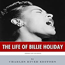 American Legends: The Life of Billie Holiday (       UNABRIDGED) by Charles River Editors Narrated by Edith Moulson