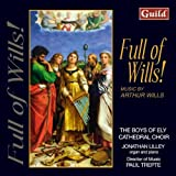 Wills: Full Of Wills! (Trepte, Ely Cathedral Choir) Arthur Wills
