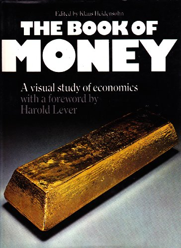 Title: The Book of Money A Visual Study of Economics