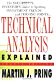 Technical Analysis Explained : The Successful Investors Guide to Spotting Investment Trends and Turning Points