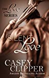 Silent Love: The Love Series
