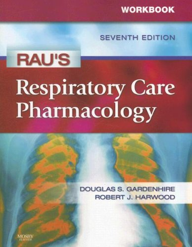 Workbook for Rau's Respiratory Care Pharmacology, 7e