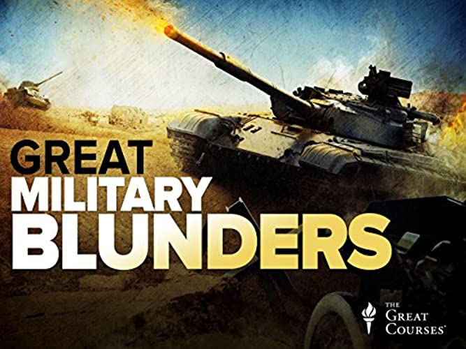 History\'s Great Military Blunders and the Lessons They Teach Season 1 Episode 1