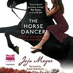 The Horse Dancer | Jojo Moyes