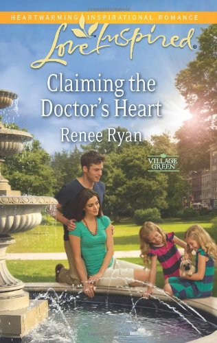 Image of Claiming the Doctor's Heart (Love Inspired\Village Green)