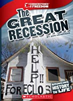 The Great Recession (Cornerstones of Freedom: Third)