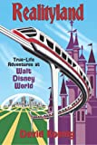 Realityland: True-Life Adventures at Walt Disney World