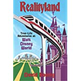 Realityland: True-Life Adventures at Walt Disney Worldby David Koenig