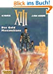 XIII, Band 17: Das Gold Maximilians