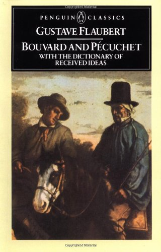 Bouvard and Pecuchet with The Dictionary of Received...