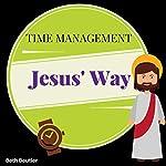 Time Management, Jesus' Way | Beth Beutler