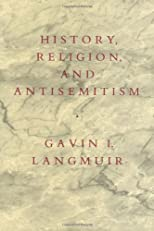 History, Religion, and Antisemitism (Centennial Book)