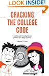 Cracking the College Code: A practica...