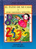 img - for El Patio De Mi Casa Y Otras Canciones Infantiles (Libros Para Jugar) (Spanish Edition) book / textbook / text book
