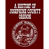 A History of Josephine County Oregon