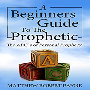 The Beginners Guide to the Prophetic Audiobook