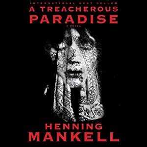 A Treacherous Paradise | [Henning Mankell, Laurie Thompson (translator)]