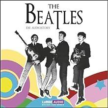 The Beatles: Die Audiostory Hörbuch von  div. Gesprochen von: Thomas Bleskin, Daniel Oberdorf, Ralph Guhlke