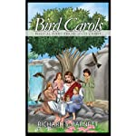 Bird Carols: Biblical Birds Praise Jesus Christ | Richard S. Barnett